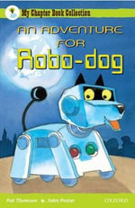An Adventure for Robo-Dog : Gr 3 - 4 Level 10 - 16 - Pat Thomson