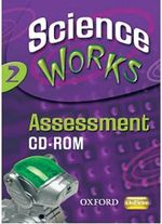 Science Works : 2: Assessment Oxbox CD-ROM: 2 - Various