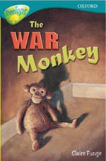 Oxford Reading Tree : Level 16: Treetops More Stories A: The War Monkey - Anna Perera