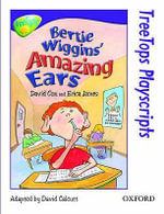 Oxford Reading Tree : Level 11: Treetops Playscripts: Bertie Wiggins' Amazing Ears - David Cox