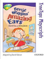 Oxford Reading Tree : Level 11: Treetops Playscripts: Bertie Wiggins' Amazing Ears (Pack of 6 Copies) - David Cox