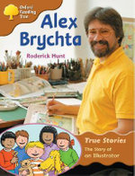 Oxfrod Reading Tree : Stage 8: True Stories: Alex Brychta: the Story of an Illustrator - Roderick Hunt