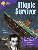 Oxford Reading Tree : Stage 11: True Stories: Titanic Survivor: the Story of Harold Bride - Paul Shipton