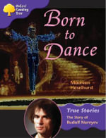 Oxford Reading Tree : Stage 11: True Stories: Born to Dance: the Story of Rudolf Nureyev - Maureen Haselhurst