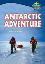 Oxford Reading Tree : Levels 13-14: Treetops True Stories: Antarctic Adventure - Anna Perera
