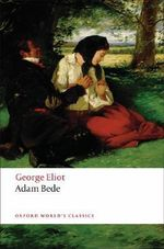 Adam Bede : World's Classics - George Eliot