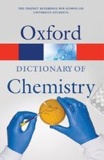 A Dictionary of Chemistry : Oxford Paperback Reference : 6th Edition