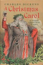 A Christmas Carol : & Other Christmas Books - Charles Dickens