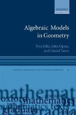 Algebraic Models in Geometry : Oxford Graduate Texts in Mathematics Ser. - Yves Felix
