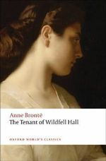 The Tenant of Wildfell Hall : World's Classics - Anne Bronte