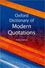 Oxford Dictionary of Modern Quotations : Oxford Paperback Reference