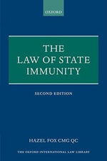 The Law of State Immunity : Oxford International Law Library - Hazel Fox