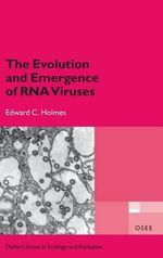 The Evolution and Emergence of RNA Viruses : Oxford Series in Ecology & Evolution - Edward C. Holmes