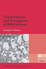 The Evolution and Emergence of RNA Viruses : Oxford Series in Ecology and Evolution Ser. - Edward C. Holmes