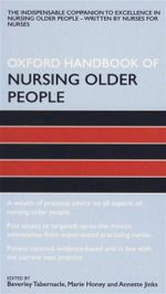Oxford Handbook of Nursing Older People : The Indispensable Companion to Excellence in Nursing Older People