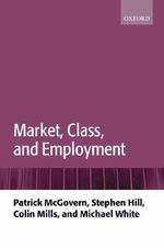 Market, Class, and Employment - Patrick McGovern