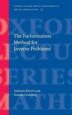 The Factorization Method for Inverse Problems : Oxford Lecture Series in Mathematics and Its Applications - Andreas Kirsch