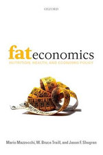 Fat Economics : Nutrition, Health, and Economic Policy - Mario Mazzocchi