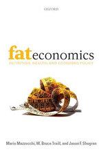 Fat Economics : Nutrition, Health, and Economic Policy - Mario Mazzocchi
