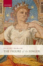 The Figure of the Singer : Writing, Profession, and Practice - Daniel Karlin