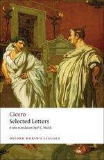 Selected Letters : World's Classics - Marcus Tullius Cicero