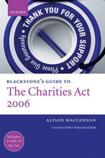 Blackstone's Guide to the Charities Act 2006 - Alison Maclennan