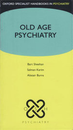 Old Age Psychiatry : OSHPSY - Bart Sheehan
