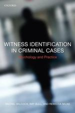 Witness Identification in Criminal Cases : Psychology and Practice - Rachel Wilcock