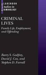 Criminal Lives : Family Life, Employment, and Offending - Barry S. Godfrey