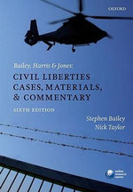 Bailey, Harris and Jones : Civil Liberties Cases, Materials, and Commentary - Stephen Bailey