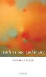 Truth as One and Many - Michael P. Lynch