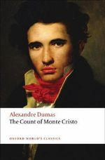 The Count of Monte Cristo : World's Classics - Alexandre Dumas
