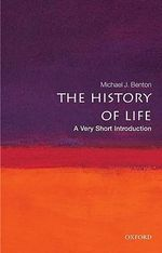 The History of Life : A Very Short Introduction - Michael J. Benton