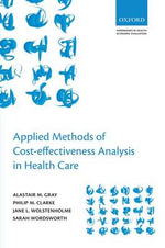 Applied Methods of Cost-effectiveness Analysis in Healthcare - Alistair M. Gray
