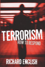 Terrorism : How to Respond - Richard English