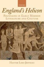 England's Helicon : Fountains in Early Modern Literature and Culture - Hester Lees-Jeffries