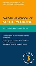Oxford Handbook of Acute Medicine : Oxford Handbooks - Punit Ramrakha