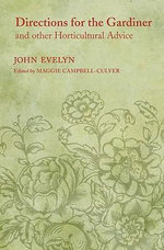Directions for the Gardiner : and Other Horticultural Advice - John Evelyn
