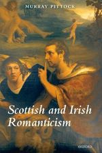 Scottish and Irish Romanticism - Murray G. H. Pittock