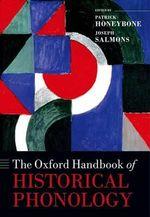 The Oxford Handbook of Historical Phonology : Oxford Handbooks in Linguistics