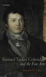 Samuel Taylor Coleridge and the Fine Arts - Morton D. Paley