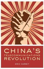 China's Telecommunications Revolution - Eric Harwit
