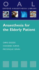 Anaesthesia for the Elderly Patient - Chris Dodds