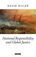 National Responsibility and Global Justice : Oxford Political Theory - David Miller