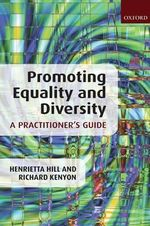 Promoting Equality and Diversity : A Practitioner's Guide - Henrietta Hill