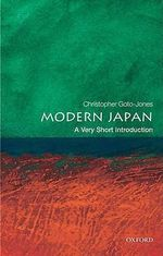 Modern Japan : A Very Short Introduction - Christopher Goto-Jones
