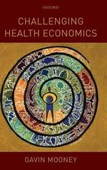 Challenging Health Economics - Gavin Mooney