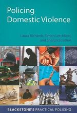 Policing Domestic Violence : Blackstone's practical policing Ser. - Sharon Stratton