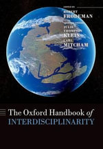 The Oxford Handbook of Interdisciplinarity : Oxford Handbooks Ser. - Julie Thompson Klein