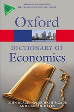 A Dictionary of Economics : Oxford Paperback Reference - John Black